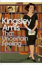 That Uncertain Feeling - Kingsley Amis