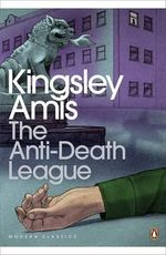 The Anti-Death League - Kingsley Amis