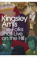 The Folks That Live on the Hill - Kingsley Amis