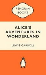 Alice's Adventures In Wonderland : Popular Penguins - Lewis Carroll