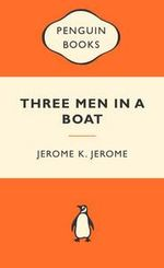 Three Men In A Boat : Popular Penguins - Jerome Jerome