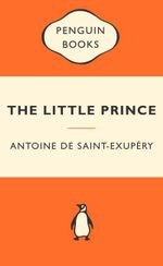 The Little Prince : Popular Penguins - Antoine de Saint-Exupery