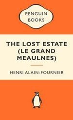 The Lost Estate (Le Grand Meaulnes) : Popular Penguins : Popular Penguins - Henri Alain-Fournier