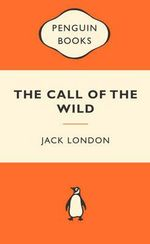 The Call Of The Wild : Popular Penguins :  Popular Penguins  - Jack London