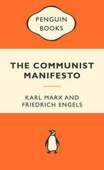 The Communist Manifesto : Popular Penguins - Karl Marx