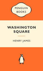 Washington Square : Popular Penguins - Henry James
