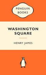 Washington Square : Popular Penguins : Popular Penguins - Henry James