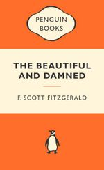 The Beautiful And Damned : Popular Penguins : Popular Penguins - F. Scott Fitzgerald