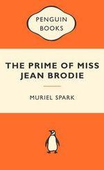 The Prime Of Miss Jean Brodie : Popular Penguins : Popular Penguins - Muriel Spark