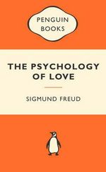 The Psychology Of Love : Popular Penguins - Sigmund Freud