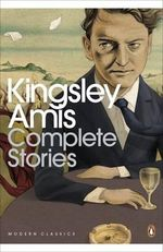 Complete Stories - Kingsley Amis