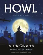 Howl : A Graphic Novel - Allen Ginsberg