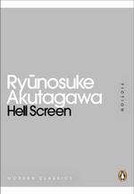 Hell Screen : Mini Modern Classics - Akutagawa Ryunosuke