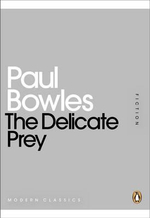 The Delicate Prey : Mini Modern Classics - Paul Bowles