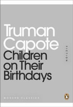Children on Their Birthdays : Mini Modern Classics - Truman Capote