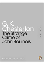 The Strange Crime of John Boulnois : Mini Modern Classics - G. K. Chesterton