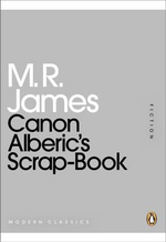 Canon Alberic's Scrap-Book : Mini Modern Classics - M. R. James