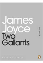 Two Gallants : Mini Modern Classics - James Joyce