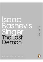 The Last Demon : Mini Modern Classics - Isaac Bashevis Singer
