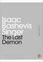 The Last Demon : Mini Modern Classics - Isaac Bashevis Singer