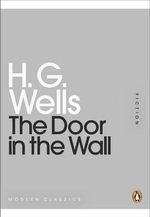 The Door in the Wall : Mini Modern Classics - H. G. Wells