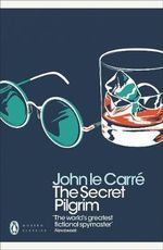 The Secret Pilgrim - John Le Carre