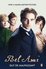 Bel-Ami : Film tie-in Edition - Guy de Maupassant
