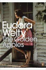 The Golden Apples - Eudora Welty