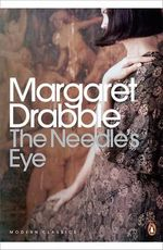 The Needle's Eye - Margaret Drabble