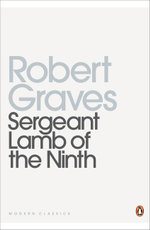 Sergeant Lamb of the Ninth - Robert Graves