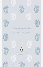 Frankenstein : The Penguin English Library - Mary Shelley