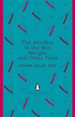 The Murders in Rue Morgue and Other Tales : The Penguin English Library - Edgar Allan Poe
