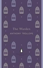 The Warden : The Penguin English Library - Anthony Trollope