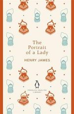 The Portrait of a Lady : Penguin English Library - Henry James