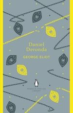 Daniel Deronda : The Penguin English Library - George Eliot
