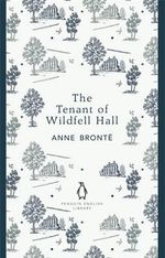 The Tenant of Wildfell Hall : The Penguin English Library - Anne Bronte