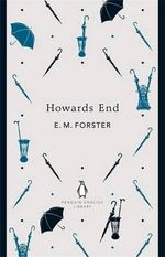 Howards End : The Penguin English Library - E. M. Forster