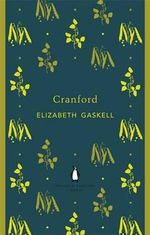 Cranford : The Penguin English Library - Elizabeth Cleghorn Gaskell