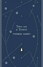 Two on a Tower : The Penguin English Library - Thomas Hardy