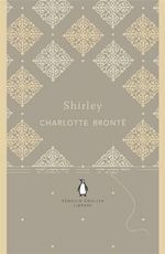 Shirley : The Penguin English Library - Charlotte Bronte