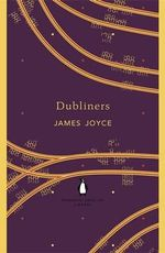 Dubliners : The Penguin English Library - James Joyce