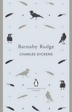 Barnaby Rudge : The Penguin English Library - Charles Dickens