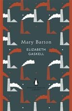 Mary Barton : Penguin English Library - Elizabeth Cleghorn Gaskell