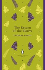 The Return of the Native : The Penguin English Library - Thomas Hardy