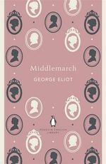 Middlemarch : The Penguin English Library - George Eliot