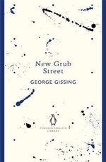 New Grub Street : Penguin English Library - George Gissing