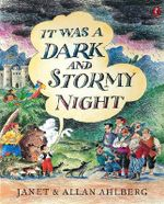 It Was a Dark and Stormy Night - Janet Ahlberg