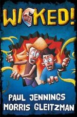Wicked! Bind Up : All Six Parts in One Book - Paul Jennings