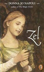 Zel : Puffin Novel Ser. - Donna Jo Napoli