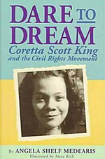 Dare to Dream : Coretta Scott King and the Civil Rights Movement - Angela Shelf Medearis